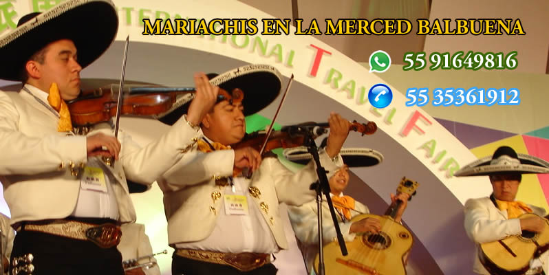 Mariachis en La Merced Balbuena